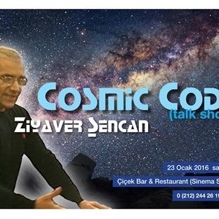 Cosmic Code talk show'u 23 Ocak'da Çiçek Bar'da