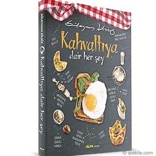 Kahvaltıya Dair Her Şey Kahvaltı Kitabında!