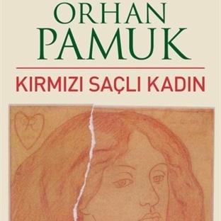 Orhan Pamuk'tan Yeni Roman : Kırmızı Saçlı Kadın