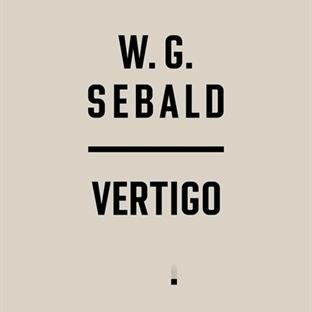 Sebald'dan Esrarlı Öyküler : Vertigo