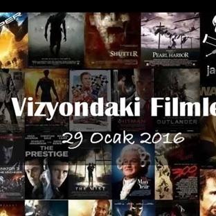 Vizyondaki Filmler - 29 Ocak 2016