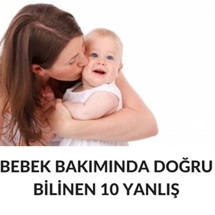 Bebek Bakımında Doğru Bilinen Yanlışlar