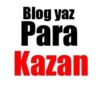 Blog Yaz,Para Kazan