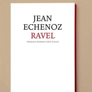 """Echenoz'un """"Ravel""""i Yeniden Raflarda!"""
