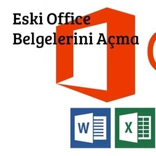 Eski Office Belgelerini Açma