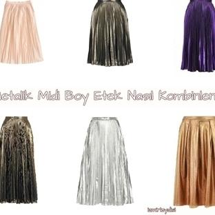 Metalik Midi Boy Etek Nasıl Kombinlenir?