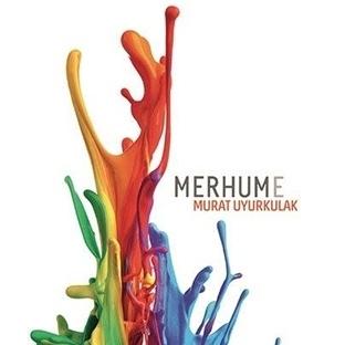 Murat Uyurkulak'tan Yeni Roman: Merhume