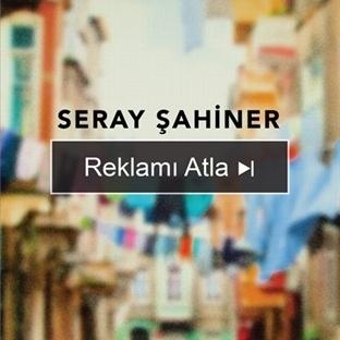 """Seray Şahiner'den """"Reklamı Atla"""""""