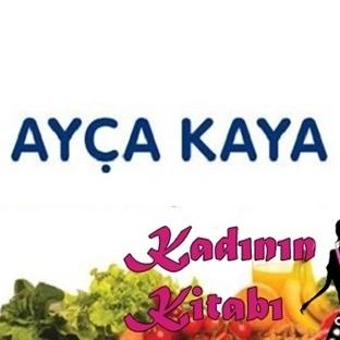 Ayça KAYA'dan Zayıflatan Diyetler