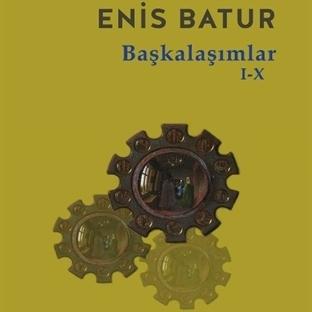 Enis Batur'dan Onluk Deste : Başkalaşımlar