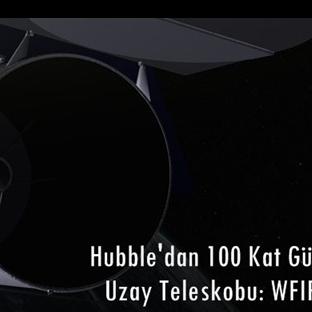 Hubble'dan 300 Kat Güçlü Uzay Teleskobu