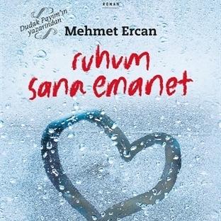 Mehmet Ercan'dan İlk Roman : Ruhum Sana Emanet