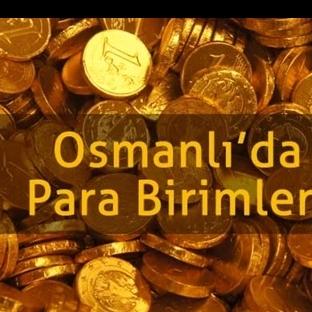 Osmanlı'da Para Birimleri