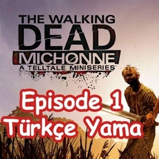 The Walking Dead: Michonne Episode 1 Türkçe Yama