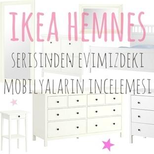 IKEA HEMNES serisinden mobilyaların incelemesi