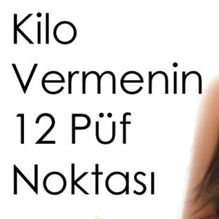 Kilo Vermenin 12 Püf Noktası !