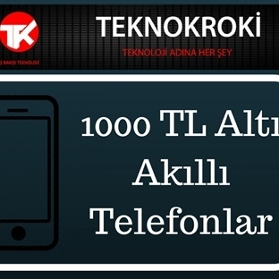 1000 ₺ Altı Telefon Tavsiyesi!
