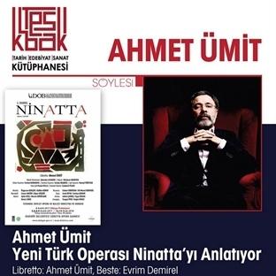 Ahmet Ümit Yeni Türk Operası Ninatta'yı Anlatıyor