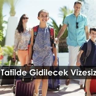 15 Tatilde Gidilecek Vizesiz Ülkeler 2018