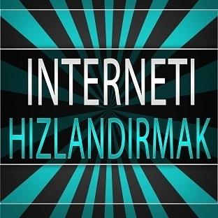 İnterneti Hızlandırmak