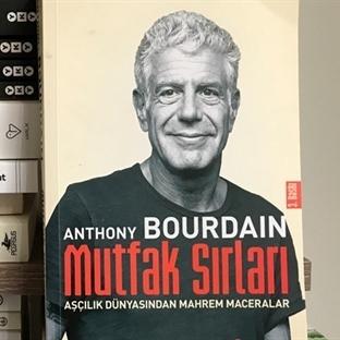 Anthony Bourdain – Mutfak Sırları