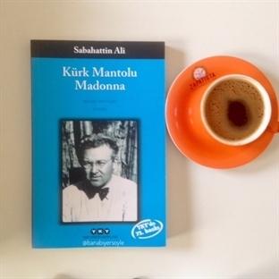 14 Şubat:Kürk Mantolu Madonna