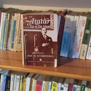 Atatürk Din ve Din Adamları- Prof. Dr. Ali Sarıkoy