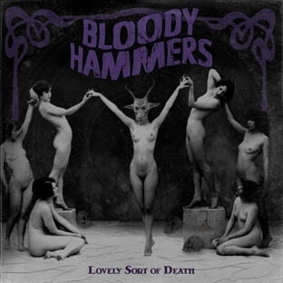 Bloody Hammers / Lovely Sort of Death