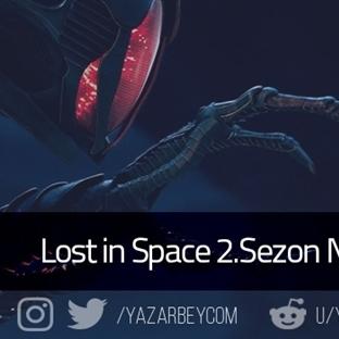 Lost in Space 2.Sezon Ne Zaman Çıkacak
