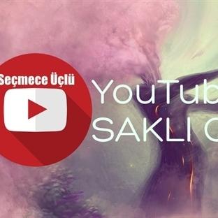 Saklı Youtube Cenneti - Seçmece Üçlü