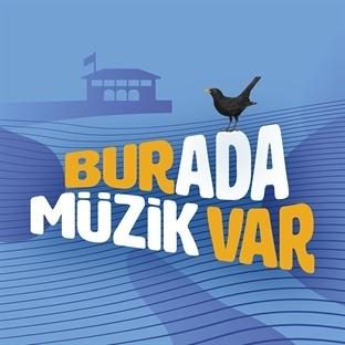 """Sonbahar'ı karşılayan festival """"Burada Müzik Var"""""""