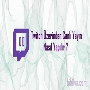 Twitch Yayını Nasıl Yapılır ?