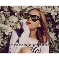 Yaz Trendi : Aynalı Güneş Gözlükleri