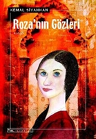 Kemal Siyahhan'ın Yeni Romanı  roza'nın Gözleri  Ç