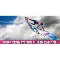 Sörf Cennetinde Müzik Zamanı!