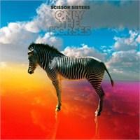 "Yeni Şarkı: Scissor Sisters ""Only The Horses"""