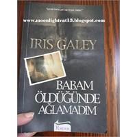 Babam Öldüğünde Ağlamadım - İris Galey
