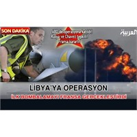 Libya'ya Bombalı Saldırı
