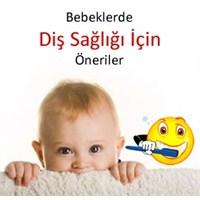 Bebeklerde Diş Sağlığı İçin Öneriler