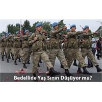 2013 Bedelli Askerlikte Yaş Sınırı Değişiyor Mu?