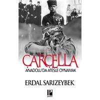 Çarçella; Anadolu'da Ateşle Oynamak