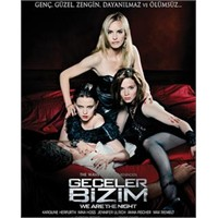 Geceler Bizim-we Are The Night