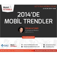 "Mobil İstanbul ""2014'de Mobil Trendler"" Etkinliği"