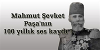 Mahmut Şevket Paşa nın 100 Yıllık Ses Kaydı !