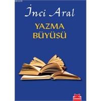 İnci Aral'dan Yazarlık Dersleri...