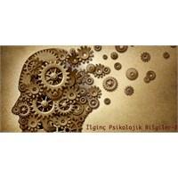 İlginç Psikolojik Bilgiler-8