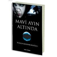 Mavi Ayın Altında / Tolga Karanlıkoğlu