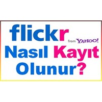 Flickr'a Nasıl Kayıt Olunur?