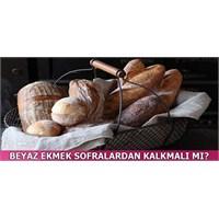 Beyaz Ekmek Neden Zararlı?