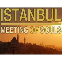 İstanbul Meeting Of Souls (Belgesel)